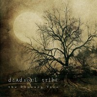The January Tree — Dead Soul Tribe