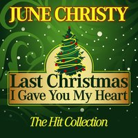 Last Christmas I Gave You My Heart — June Christy