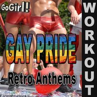 Go Girl! – Gay Pride Retro Anthems Workout — GoGirl!
