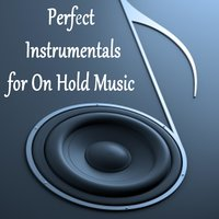 Perfect Instrumentals for on Hold Music — The O'Neill Brothers Group, Elevator Music, Music on Hold