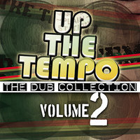 Up the Tempo - The Dub Collection Vol. 2 — сборник