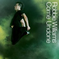Come Undone — Robbie Williams