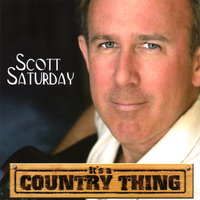 It's a Country Thing — Scott Saturday