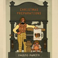 Christmas Preparations — Fausto Papetti