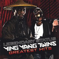 Legendary Status: Ying Yang Twins Greatest Hits (Clean) — Ying Yang Twins