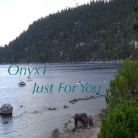 Just for You — Onyx1