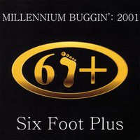 Millennium Buggin' 2001 — Six Foot Plus