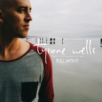 Roll With It — Tyrone Wells