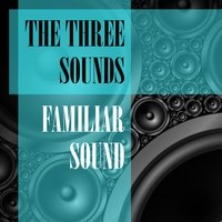 Familiar Sound — The Three Sounds