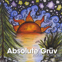 Just Past North — Absolute Grüv