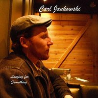 Longing for Something — Carl Jankowski