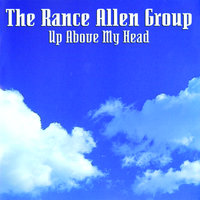 Up Above My Head — Rance Allen Group