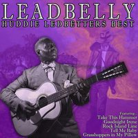 Huddie Ledbetters Best — Leadbelly