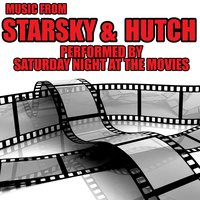 Music From: Starsky & Hutch — Saturday Night at the Movies