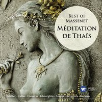 Méditation de Thais: Best of Massenet — Жюль Массне