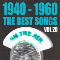 1940 - 1960 : The Best Songs, Vol. 20 — сборник
