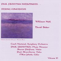 Paul Freeman Introduces Vol. 10 — David Baker, Paul Freeman, Czech National Symphony Orchestra, William Neil