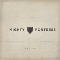 Mighty Fortress — REYER