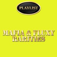 Mafia & Fluxy Rarities — Mafia & Fluxy