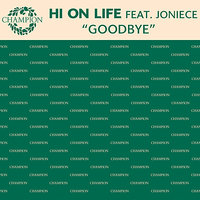 Goodbye — Michael McGregor, Hi On Life, Joniece, Hi On Life feat. Joniece
