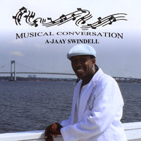 Musical Conversation — A-Jaay Swindell