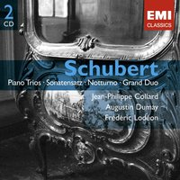 Schubert:Complete Works for Piano Trio — Франц Шуберт, Jean-Philippe Collard, Augustin Dumay, Frédéric Lodéon, Jean-Philippe Collard/Augustin Dumay/Frederic Lodéon