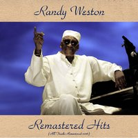 Remastered Hits — Randy Weston
