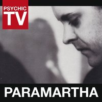Paramartha — Psychic TV