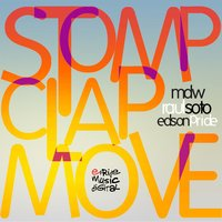 Stomp, Clap, Move — Raul Soto, Edson Pride, MDW, MDW, Raul Soto, Edson Pride