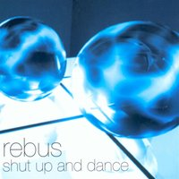 Shut Up and Dance — Rebus