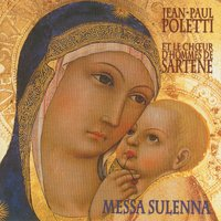 Messa Sulenna by Jean-Paul Poletti — Men's Choir of Sartène, Corsica & The National Philharmonic Orchestra of Sibiu, Romania