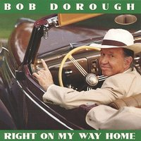 Right On My Way Home — Bob Dorough