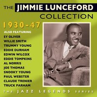 The Jimmie Lunceford Collection 1930-47 — Jimmie Lunceford