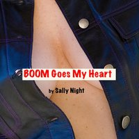 Boom Goes My Heart — Sally Night