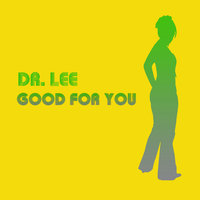 Good for You - Single — Dr. Lee Percussion and Electronics