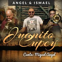Juanito Cupey — Angel & Ismael