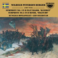 Peterson-Berger: Symphonies Nos. 1 & 5 — Wilhelm Peterson-Berger, Leif Segerstam, Royal Opera Orchestra, Stockholm