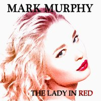 The Lady in Red — Mark Murphy