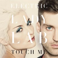 Touch Me — Electric Lady Lab