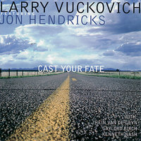 Cast Your Fate — Larry Vuckovich
