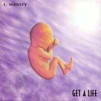 Get A Life — Ted Mentry