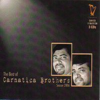 The Best Of Carnatica Brothers - Season 2006 — Carnatica Brothers