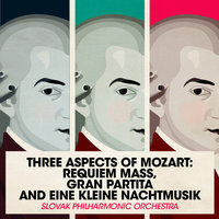 Three Aspects of Mozart: Requiem Mass, Gran Partita and Eine Kleine Nachtmusik — Slovak Philharmonic Orchestra
