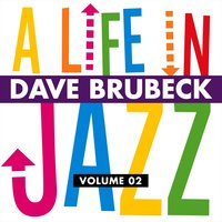 A Life in Jazz — Dave Brubeck