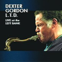L.T.D: Live At The Left Bank — Dexter Gordon