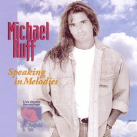 Speaking in Melodies — Michael Ruff
