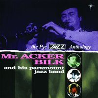 The Pye Jazz Anthology — Acker Bilk & His Paramount Jazz Band