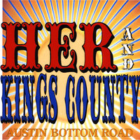 Austin Bottom Road — HER & Kings County