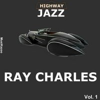 Highway Jazz - Ray Charles, Vol. 1 — Ray Charles
