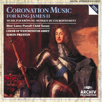 Coronation Music For King James II — Simon Preston, The English Concert, Harry Bicket, The Choir Of Westminster Abbey